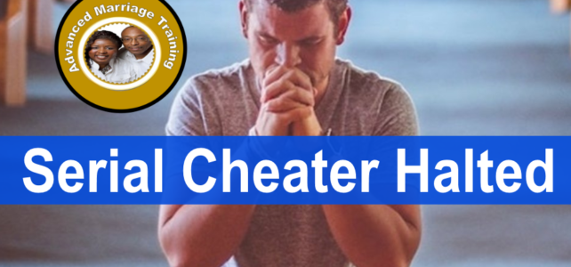 How can a serial cheater become faithful?
