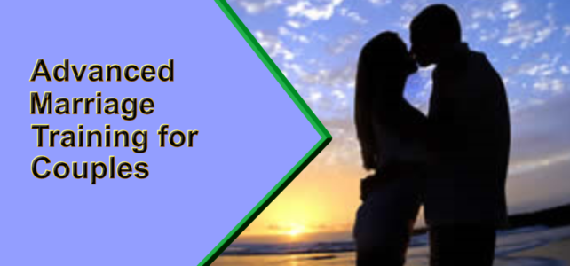 Advanced Marriage Training for Couples in 30 Days or Less
